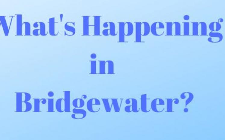 What's Happening in Bridgewater?
